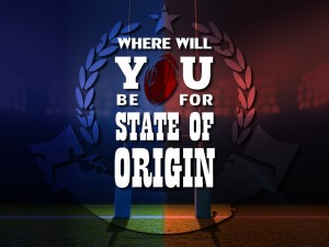 Where Will You Be for State of Origin?