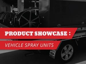Product Showcase – Vehicle Spray Units