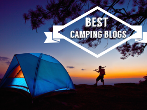 Camping blogs! Get excited about camping