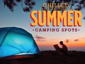 Chilled Summer Camping Spots