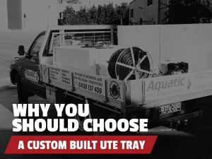 Why You Should Choose a Custom Built Ute Tray